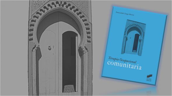 Terapia ocupacional comunitaria: construyendo en, con y desde la comunidad